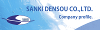 SANKI DENSOU CO.,LTD. - Company profile.